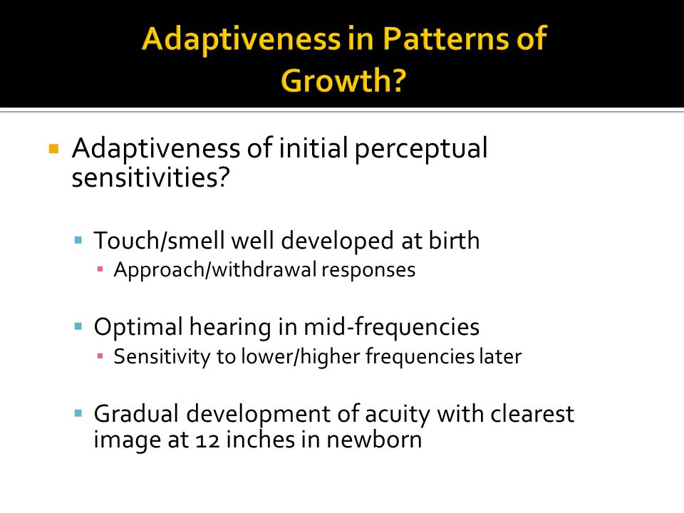  Adaptiveness of initial perceptual sensitivities.