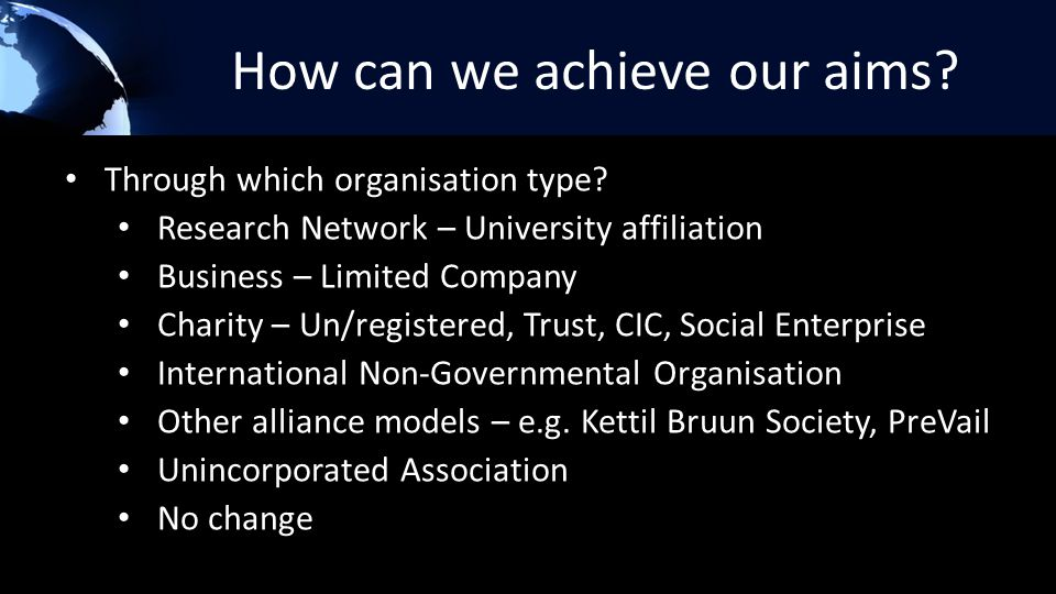 How can we achieve our aims. Through which organisation type.