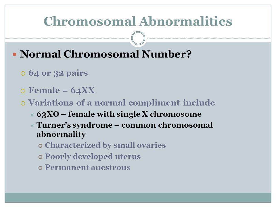 Chromosomal Abnormalities Normal Chromosomal Number.