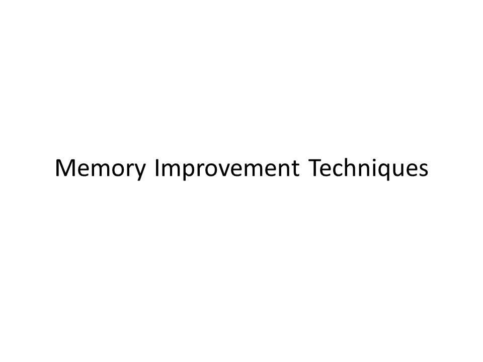 Memory Improvement Techniques