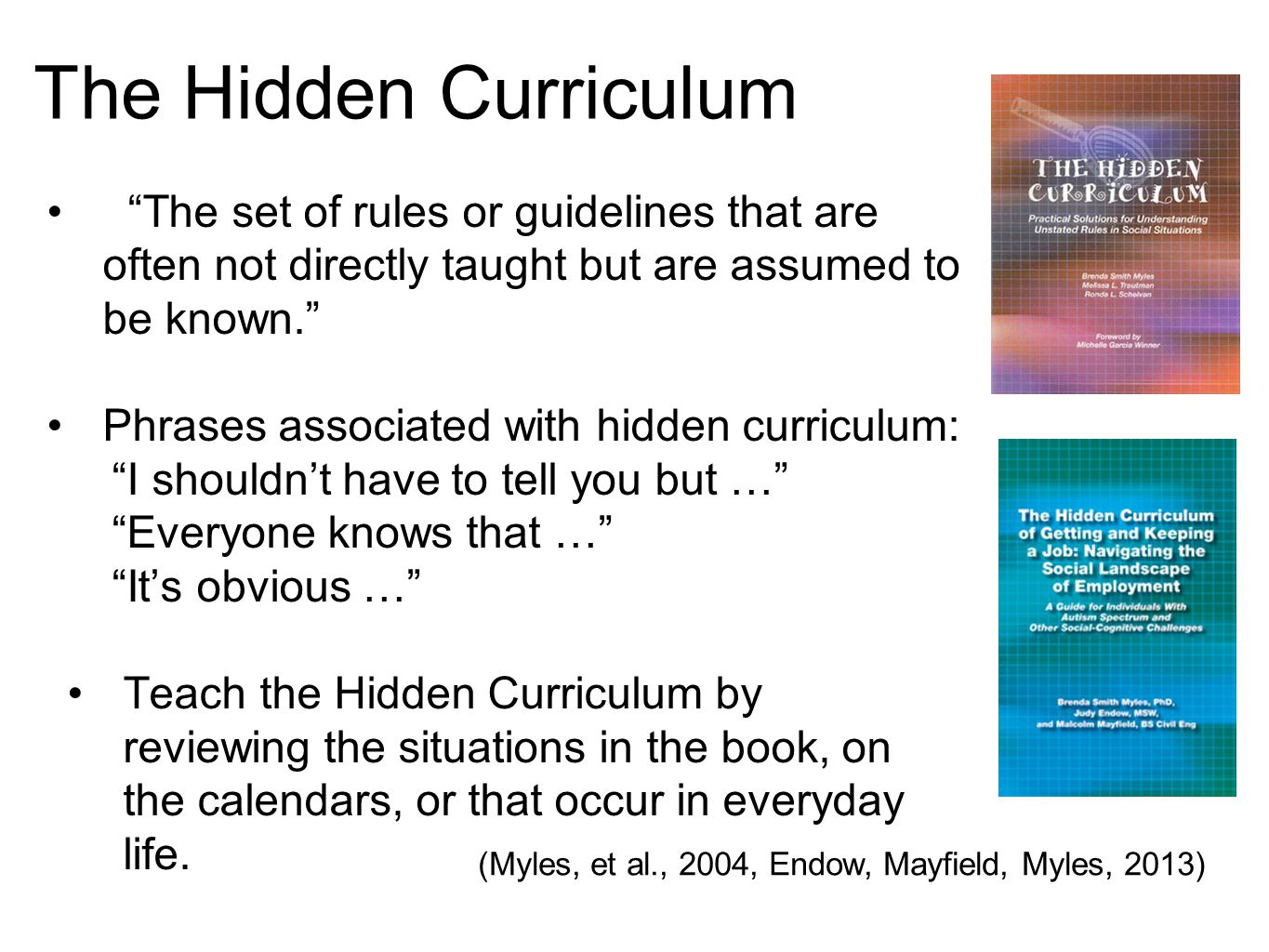 "The Hidden Curriculum ""The set of rules or guidelines that are often not directly taught but are assumed to be known."" Phrases associated with hidden"