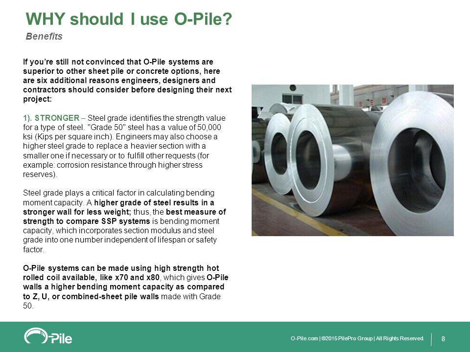 9 2).MORE EFFICIENT – O-Pile's contiguous pipe-to-pipe systems have unmatched efficiency.