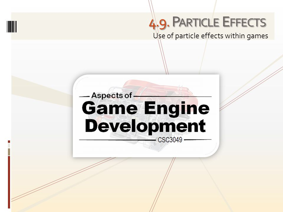 4.9. P ARTICLE E FFECTS Use of particle effects within games