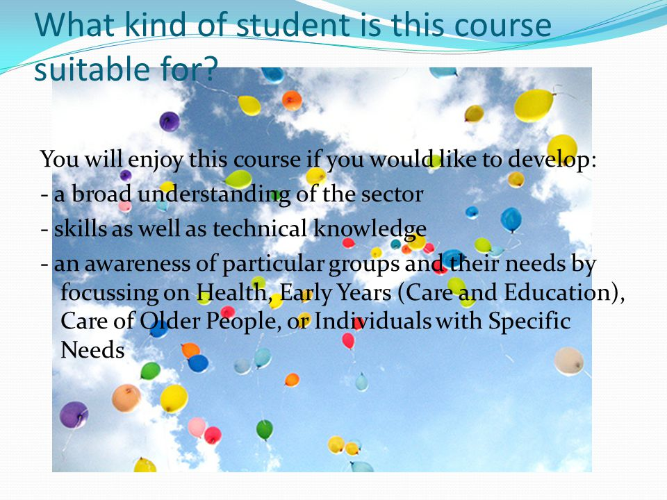 What kind of student is this course suitable for? You will enjoy this course if you would like to develop: - a broad understanding of the sector - ski