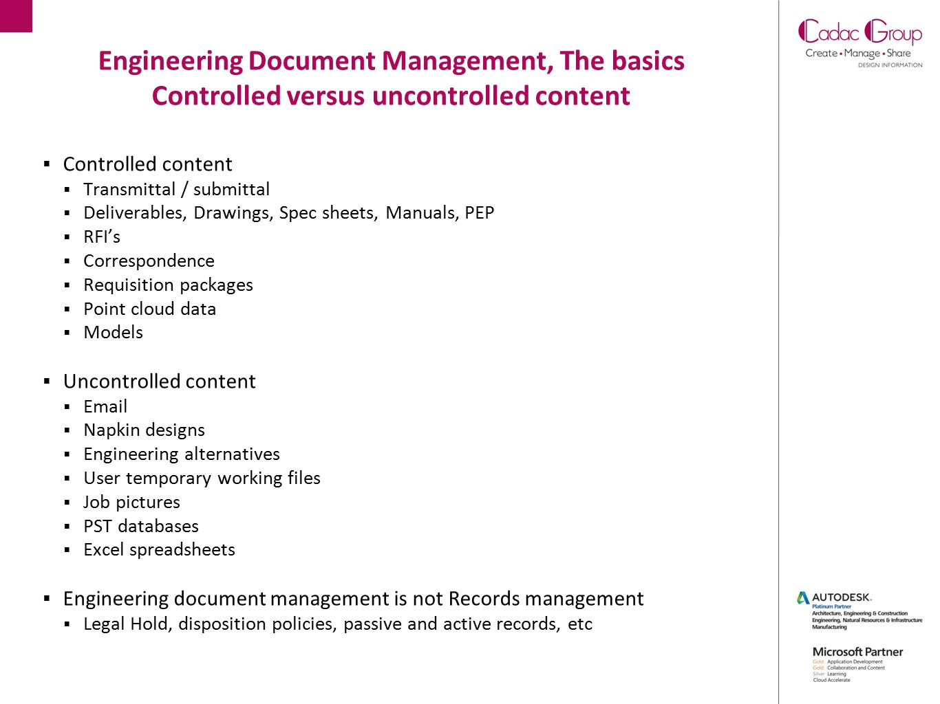 Engineering Document Management, The basics Controlled versus uncontrolled content  Controlled content  Transmittal / submittal  Deliverables, Draw