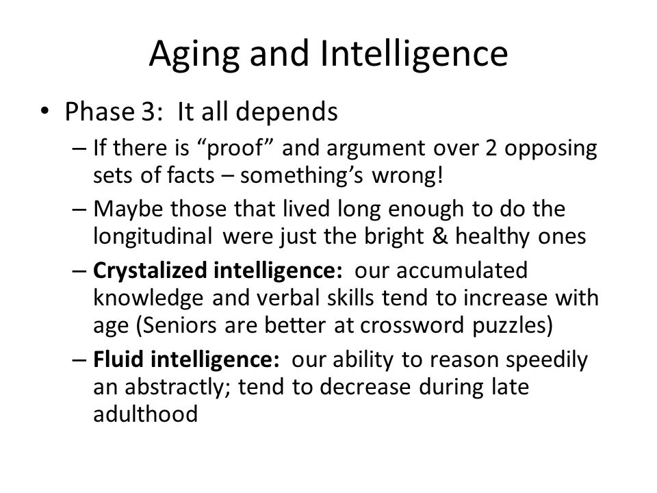 Aging and Intelligence Phase 3: It all depends – If there is proof and argument over 2 opposing sets of facts – something's wrong.