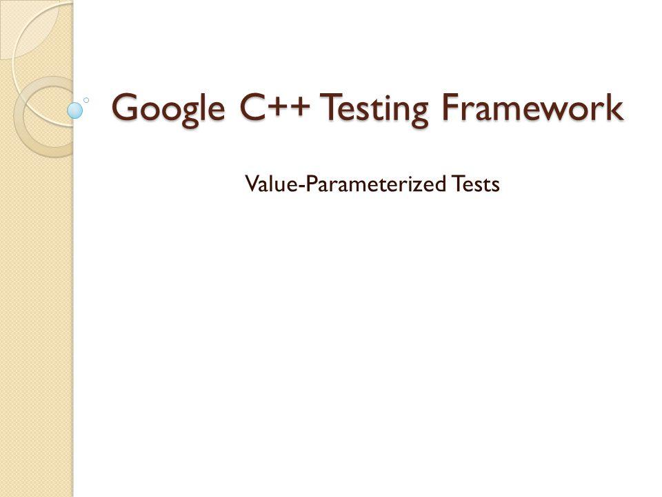 Google C++ Testing Framework Value-Parameterized Tests