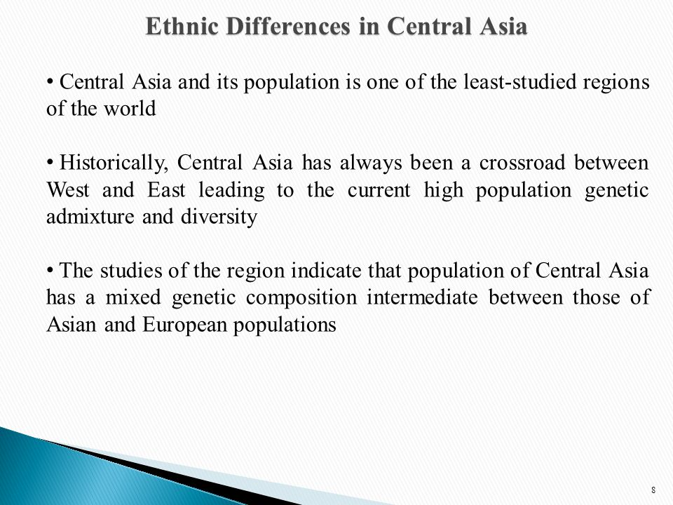 8 Central Asia and its population is one of the least-studied regions of the world Historically, Central Asia has always been a crossroad between West