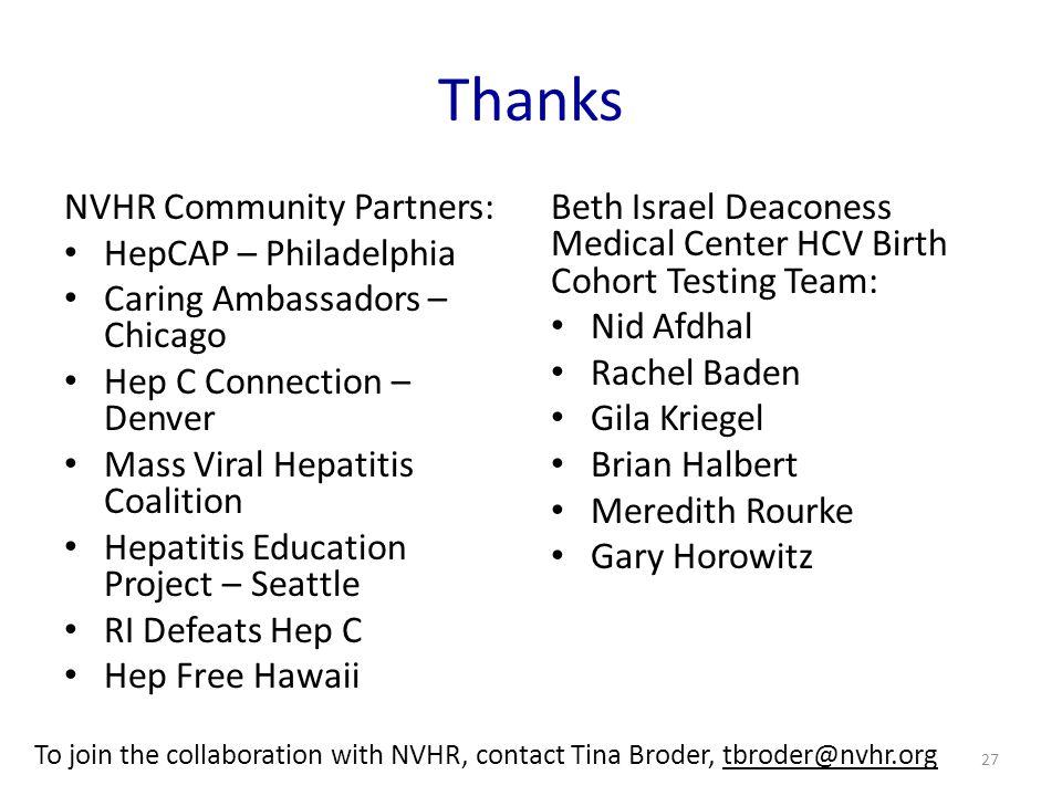 Thanks NVHR Community Partners: HepCAP – Philadelphia Caring Ambassadors – Chicago Hep C Connection – Denver Mass Viral Hepatitis Coalition Hepatitis