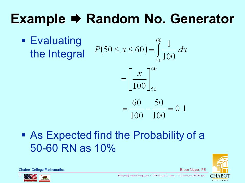BMayer@ChabotCollege.edu MTH16_Lec-21_sec_11-2_Continuous_PDFs.pptx 22 Bruce Mayer, PE Chabot College Mathematics Example  Random No. Generator  Eva