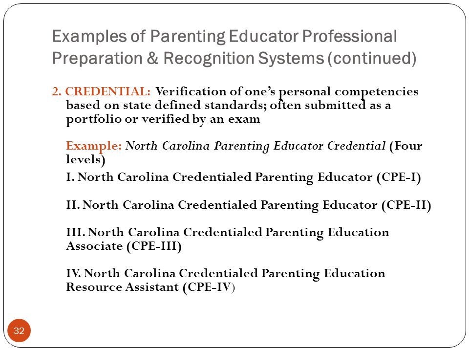 Examples of Parenting Educator Professional Preparation & Recognition Systems (continued) 32 2.