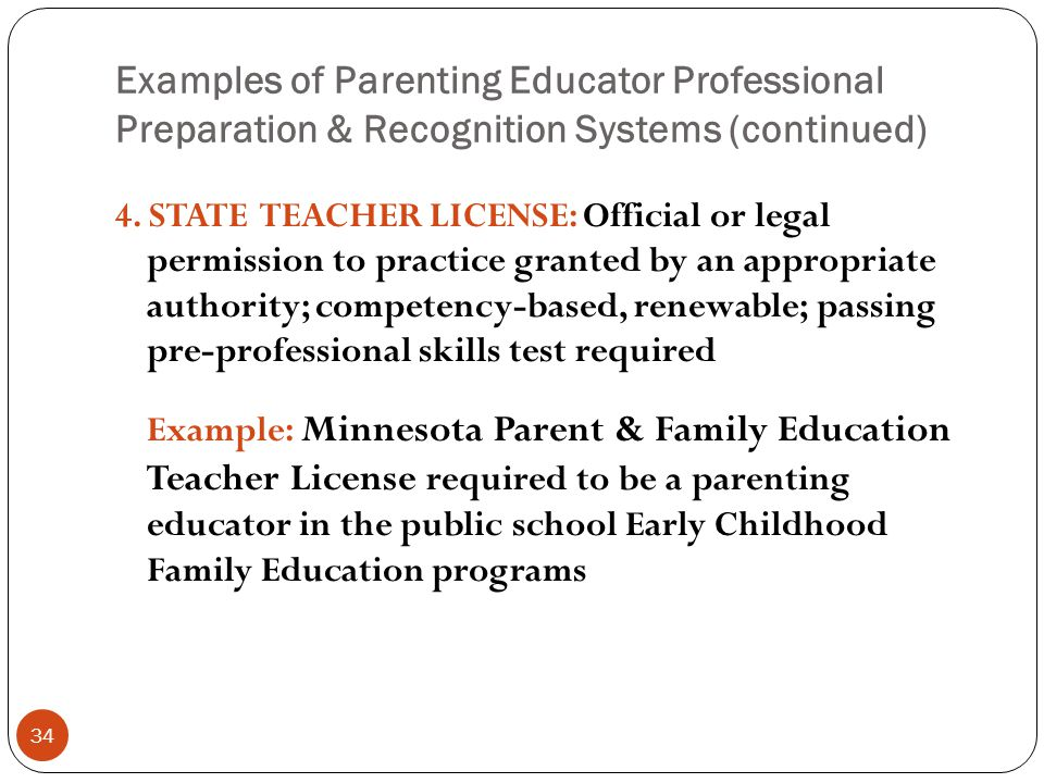 Examples of Parenting Educator Professional Preparation & Recognition Systems (continued) 34 4.