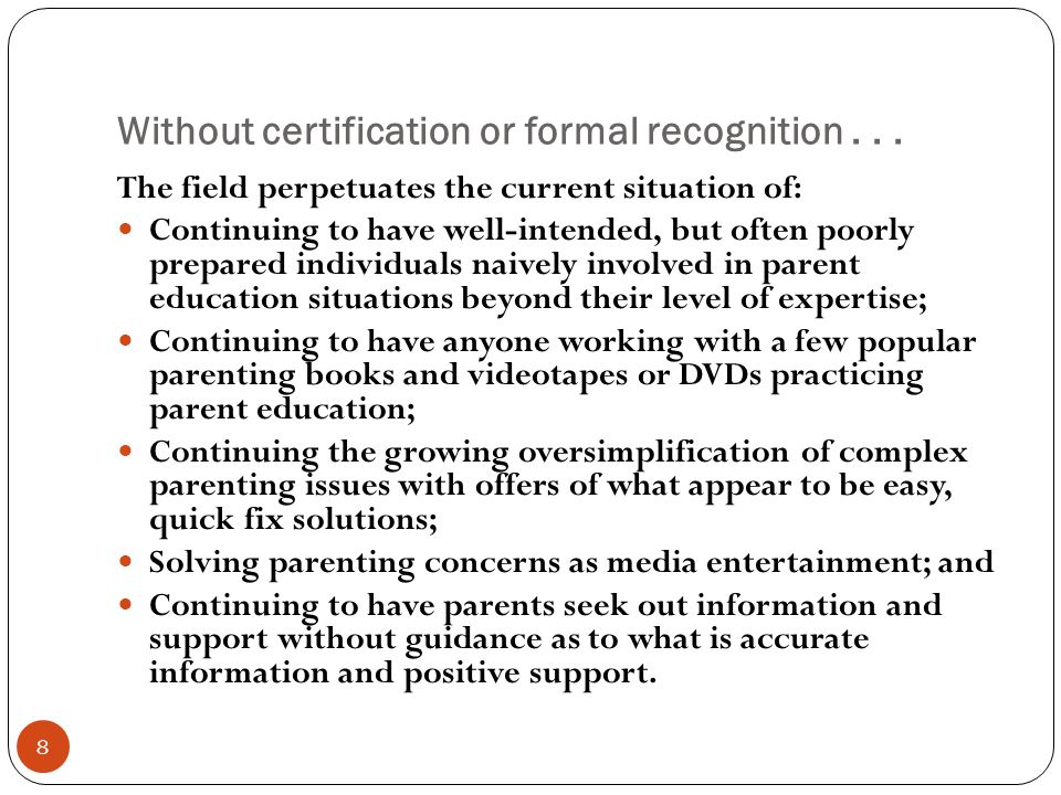 Why do we have this situation.9 Parenting education is not a single field of study.