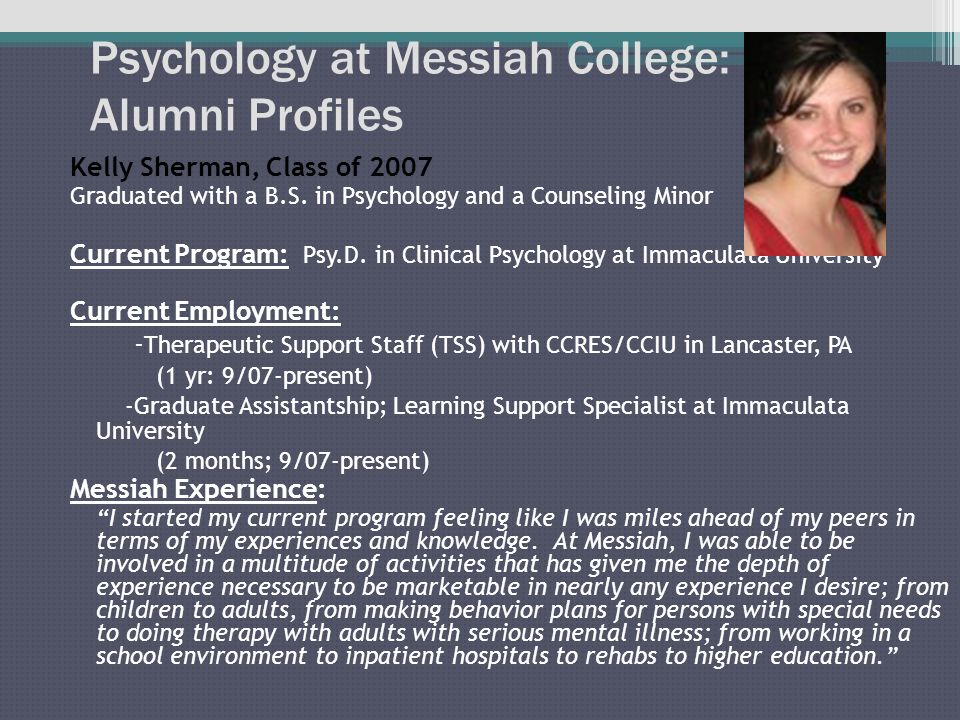 Psychology at Messiah College: Alumni Profiles Kelly Sherman, Class of 2007 Graduated with a B.S.