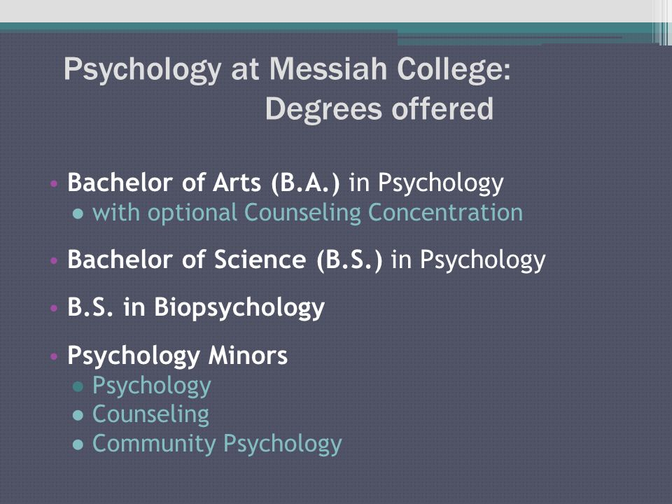 Psychology at Messiah College: B.A.vs. B.S.— What's the Difference??.