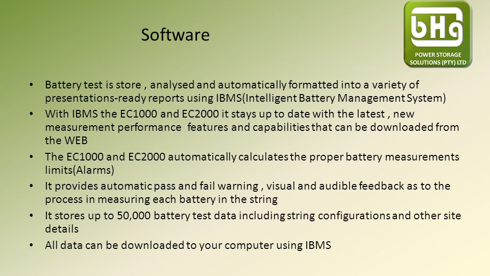 Software Battery test is store, analysed and automatically formatted into a variety of presentations-ready reports using IBMS(Intelligent Battery Mana