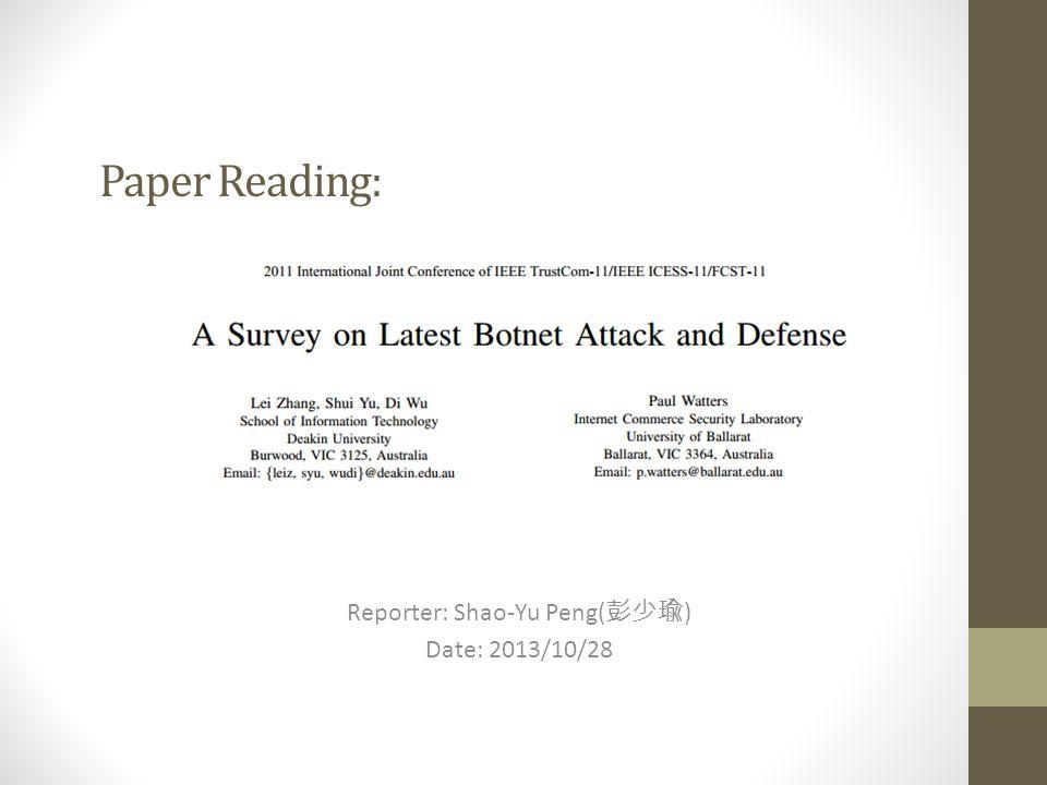 Paper Reading: Reporter: Shao-Yu Peng( 彭少瑜 ) Date: 2013/10/28