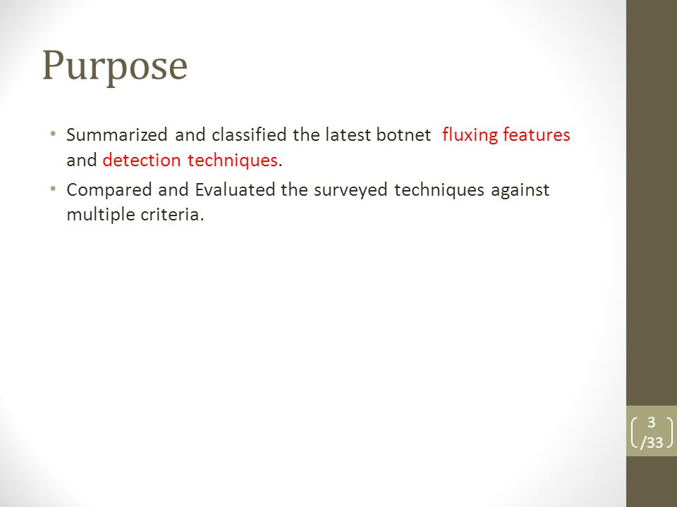 Purpose Summarized and classified the latest botnet fluxing features and detection techniques.