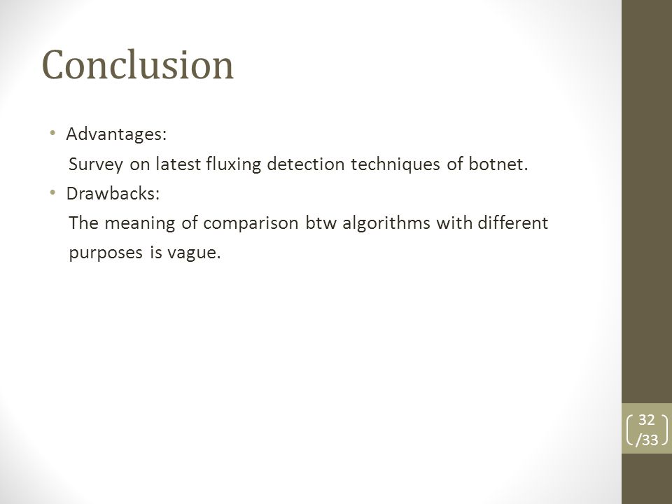 Conclusion Advantages: Survey on latest fluxing detection techniques of botnet.