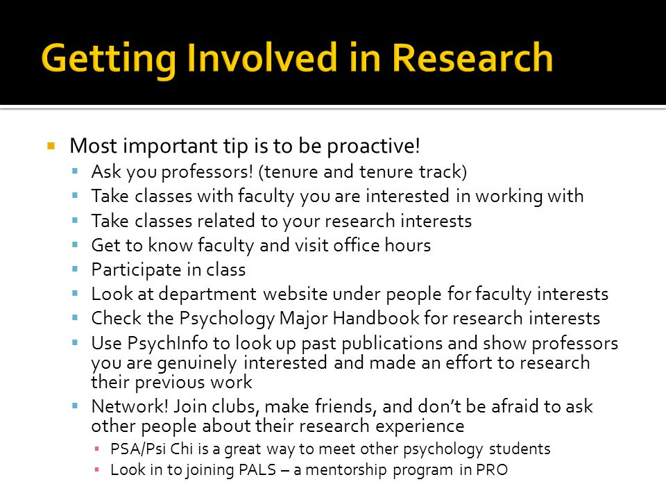 Most important tip is to be proactive. Ask you professors.