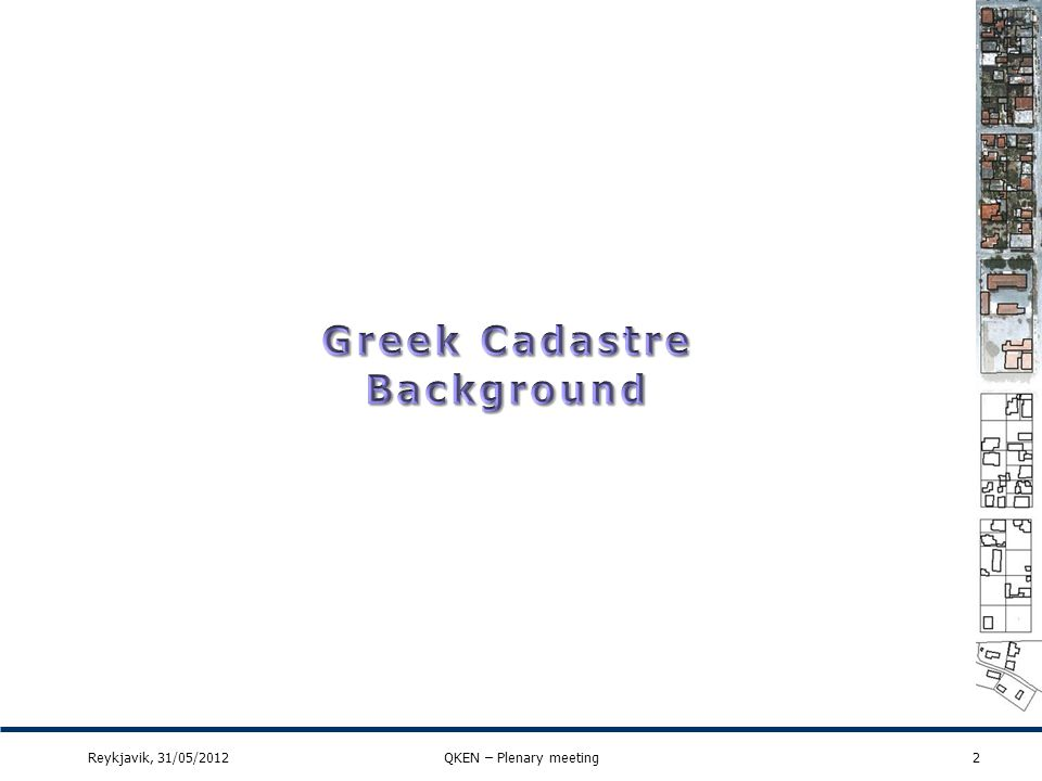 Greek QM for cadastral parcels (7) 23Reykjavik, 31/05/2012QKEN – Plenary meeting Quality elementPositional accuracy Quality sub elementAbsolute accuracy Quality measureMean value of positional uncertainties / id 28 ScopeAll items classified as cadastral parcels set in the dataset.