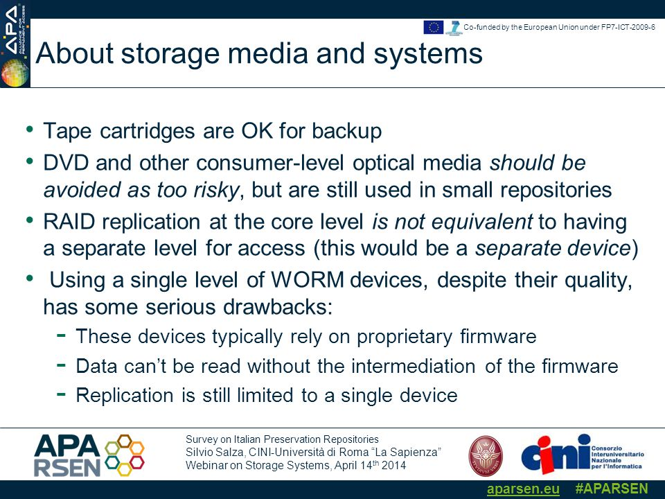 "Survey on Italian Preservation Repositories Silvio Salza, CINI-Università di Roma ""La Sapienza"" Webinar on Storage Systems, April 14 th 2014 aparsen.e"
