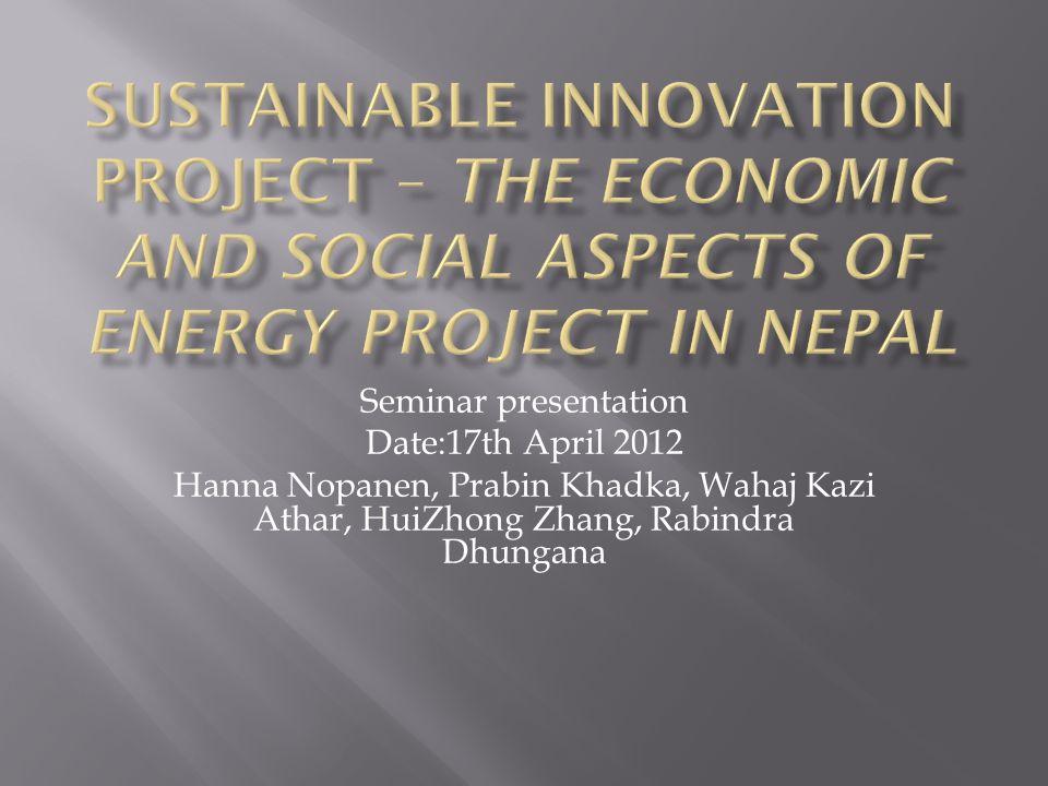 Seminar presentation Date:17th April 2012 Hanna Nopanen, Prabin Khadka, Wahaj Kazi Athar, HuiZhong Zhang, Rabindra Dhungana