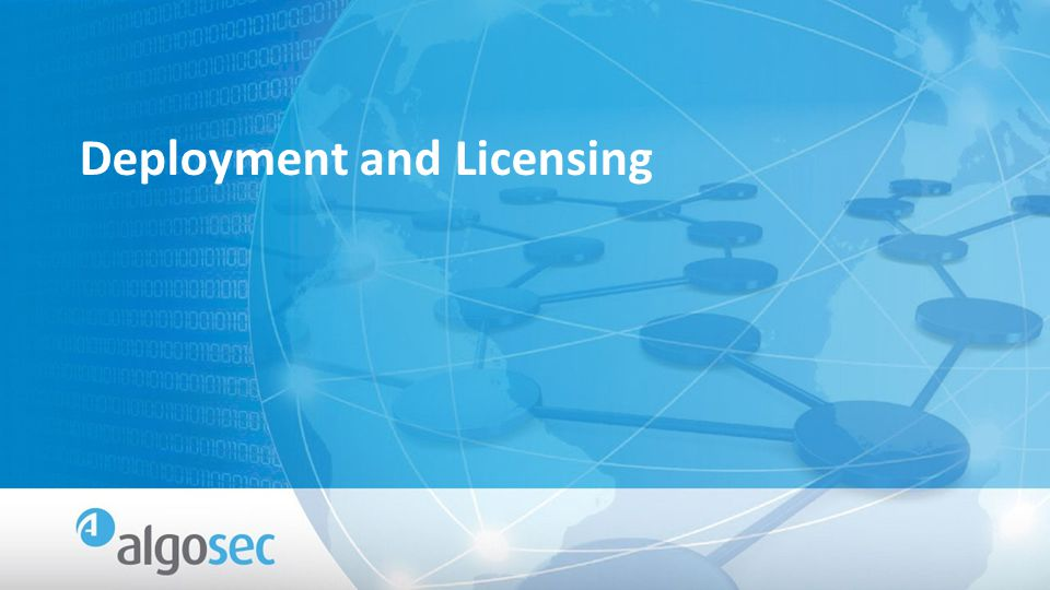 Deployment and Licensing