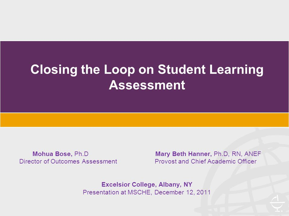Purpose  Describe a framework that addresses assessment of student learning in a non- traditional degree completion institution.