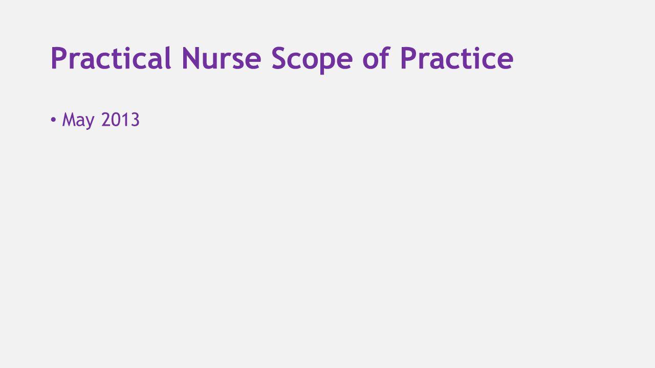 Practical Nurse Scope of Practice May 2013