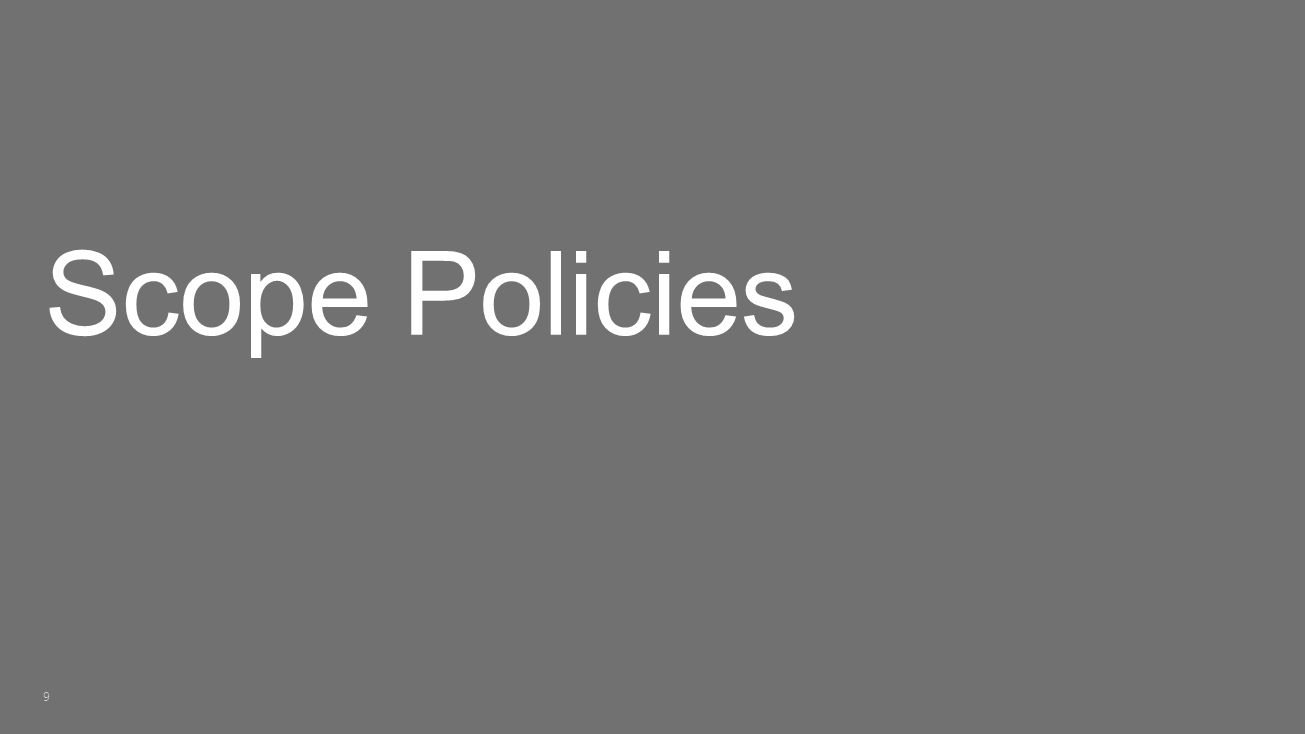 Scope Policies 9
