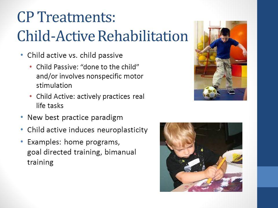 CP Treatments: Child-Active Rehabilitation Child active vs.