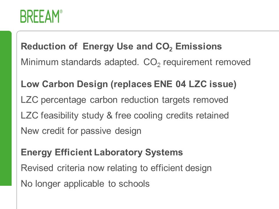 Reduction of Energy Use and CO 2 Emissions Minimum standards adapted.