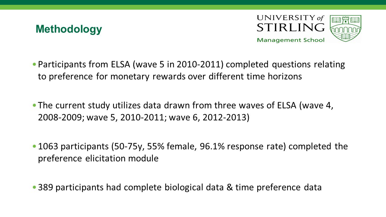 Methodology Participants from ELSA (wave 5 in 2010-2011) completed questions relating to preference for monetary rewards over different time horizons
