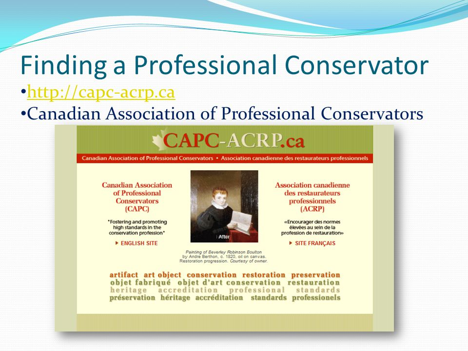 Finding a Professional Conservator http://capc-acrp.ca Canadian Association of Professional Conservators