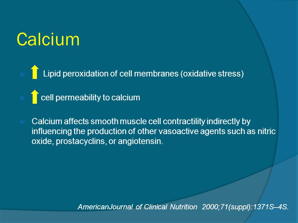 Calcium  Lipid peroxidation of cell membranes (oxidative stress)  cell permeability to calcium  Calcium affects smooth muscle cell contractility in