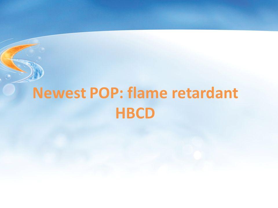 Newest POP: flame retardant HBCD