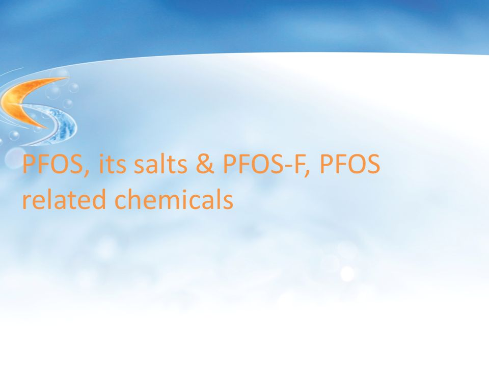 PFOS, its salts & PFOS-F, PFOS related chemicals