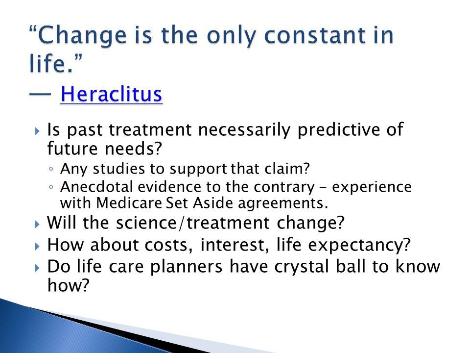  Is past treatment necessarily predictive of future needs.