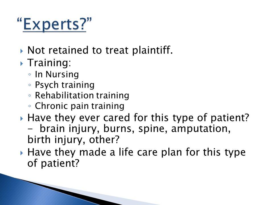  Not retained to treat plaintiff.