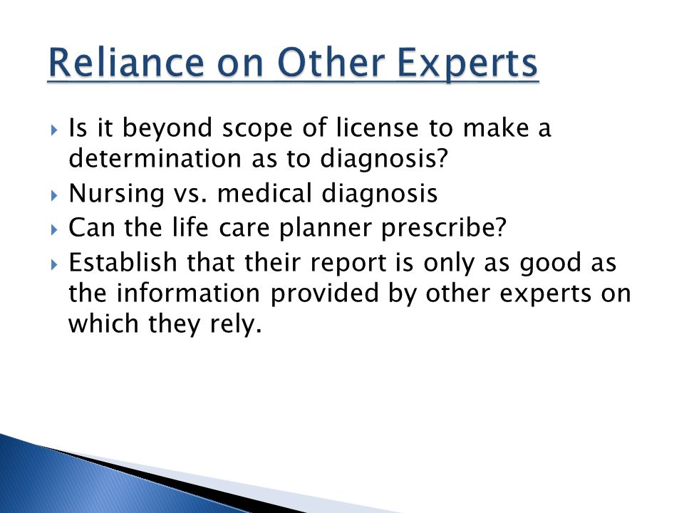  Is it beyond scope of license to make a determination as to diagnosis.