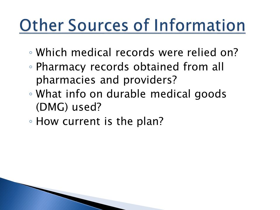 ◦ Which medical records were relied on.