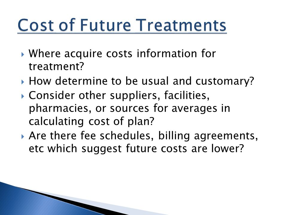  Where acquire costs information for treatment.  How determine to be usual and customary.