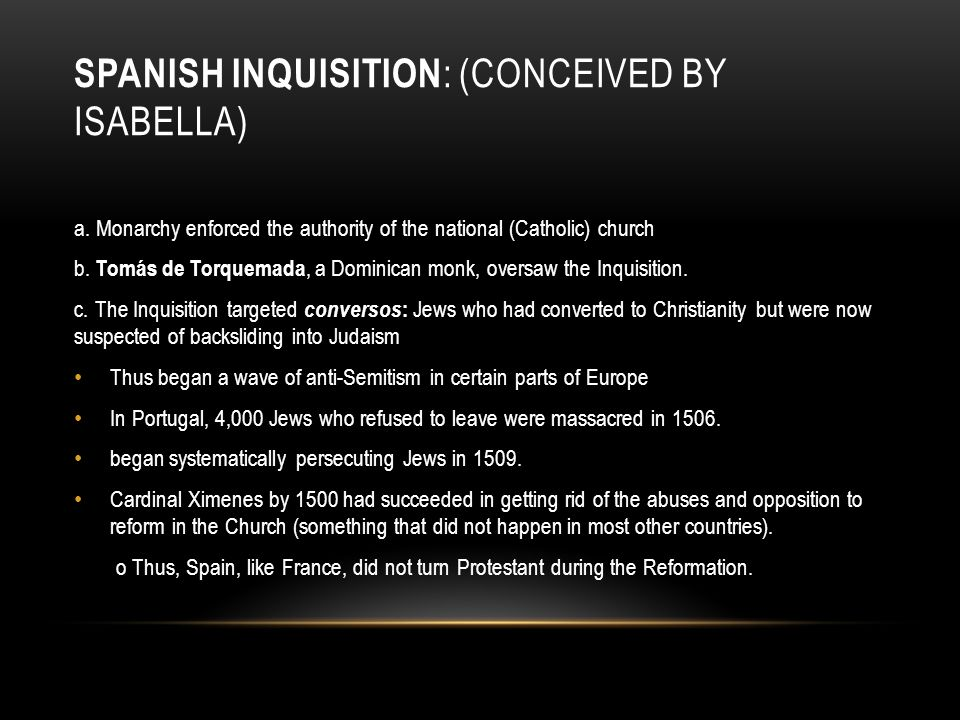 SPANISH INQUISITION : (CONCEIVED BY ISABELLA) a.