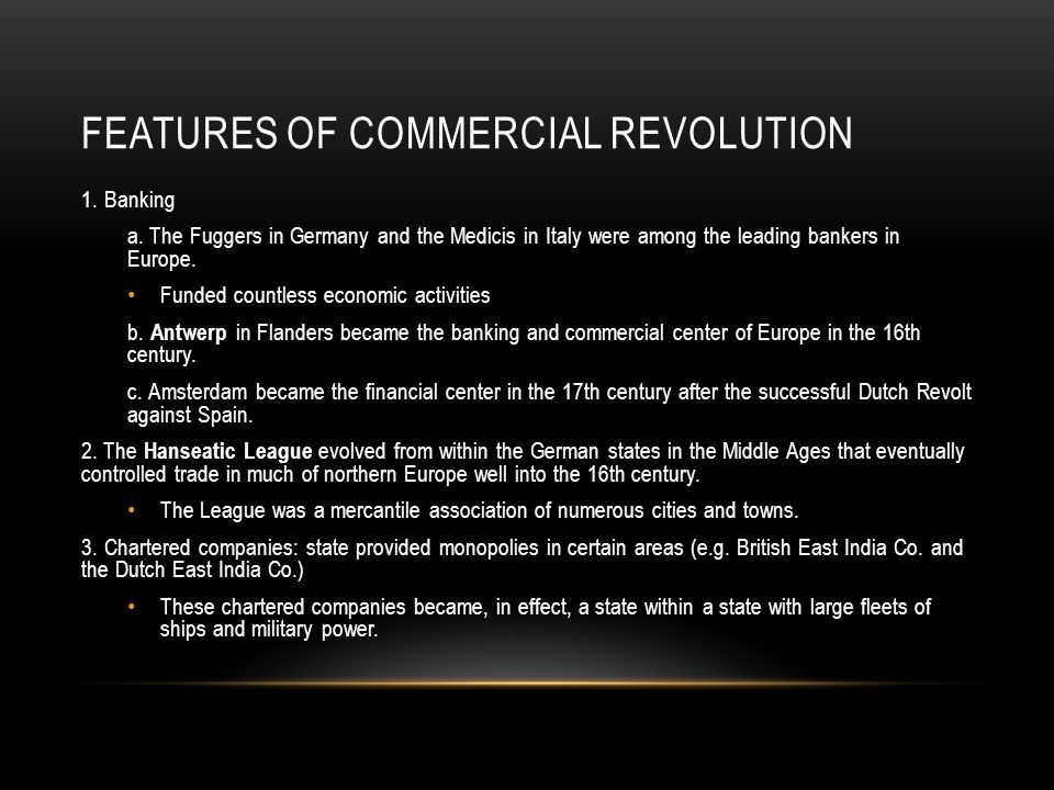 FEATURES OF COMMERCIAL REVOLUTION 1.Banking a.