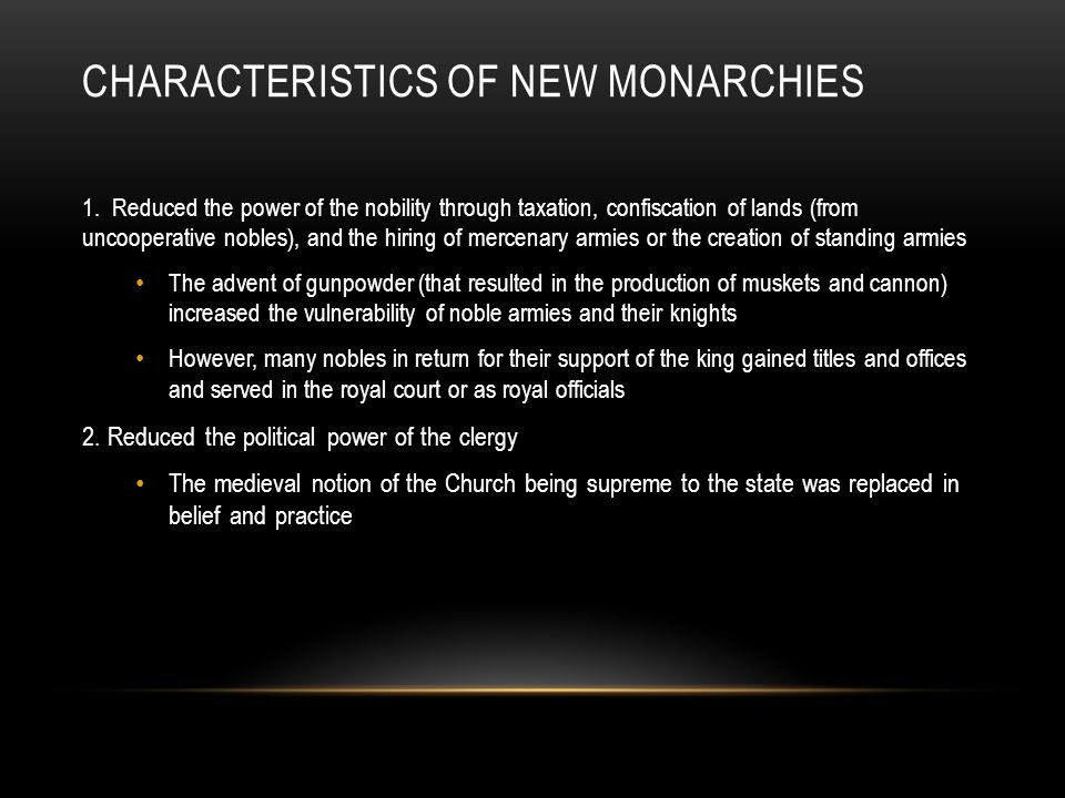 CHARACTERISTICS OF NEW MONARCHIES 1.