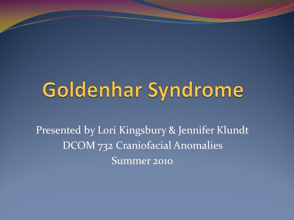 Presented by Lori Kingsbury & Jennifer Klundt DCOM 732 Craniofacial Anomalies Summer 2010