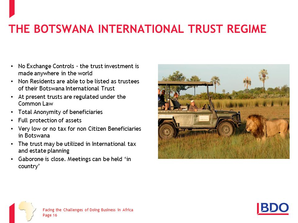 THE BOTSWANA INTERNATIONAL TRUST REGIME No Exchange Controls - the trust investment is made anywhere in the world Non Residents are able to be listed