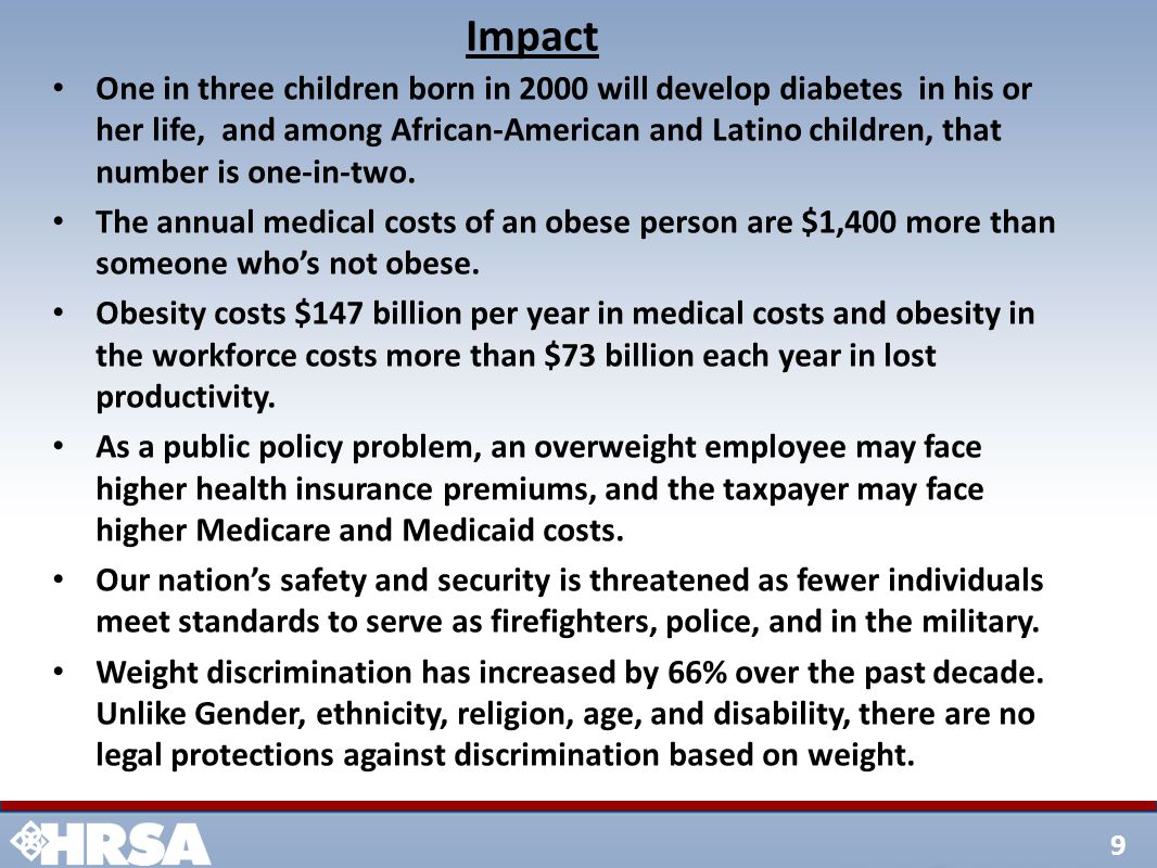 9 Impact One in three children born in 2000 will develop diabetes in his or her life, and among African-American and Latino children, that number is o