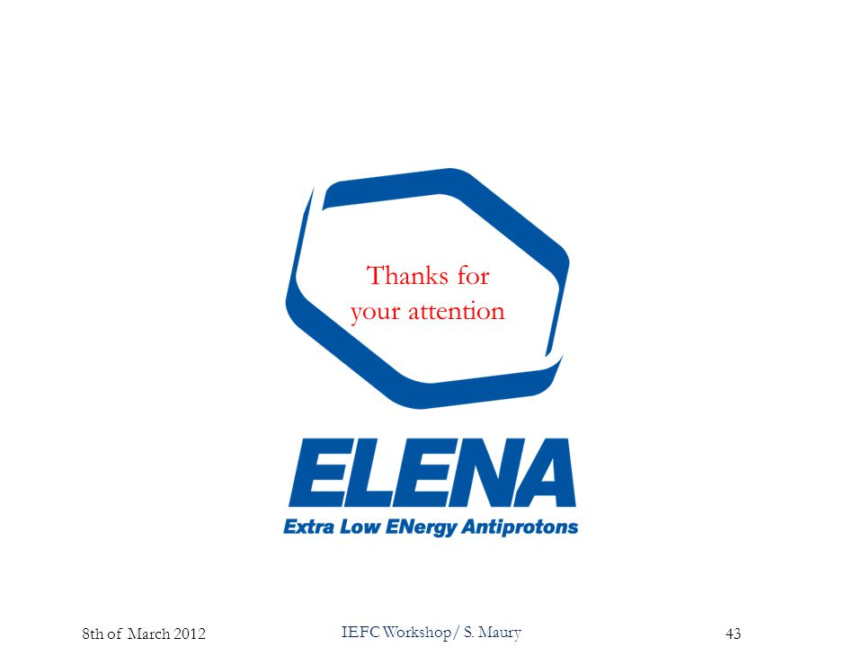 IEFC Workshop/ S. Maury 43 8th of March 2012 Thanks for your attention